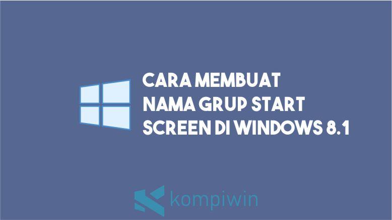 Cara Membuat Nama Grup Start Screen Windows 8.1