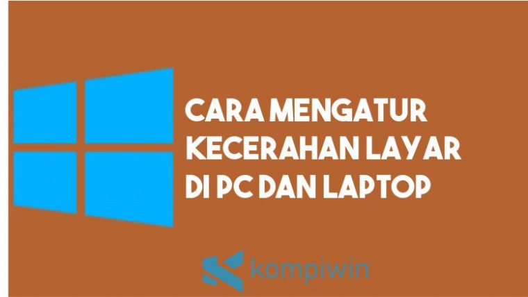 Cara Mengatur Kecerahan Layar PC dan Laptop