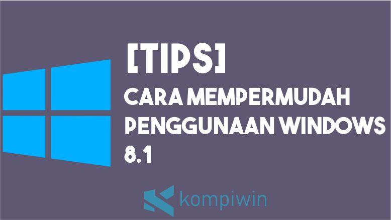 Cara Mempermudah Penggunaan Windows 8 1 Non Layar Sentuh