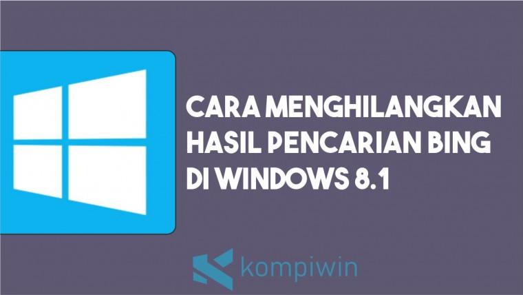 Cara Menghilangkan Hasil Pencarian di Windows 8.1