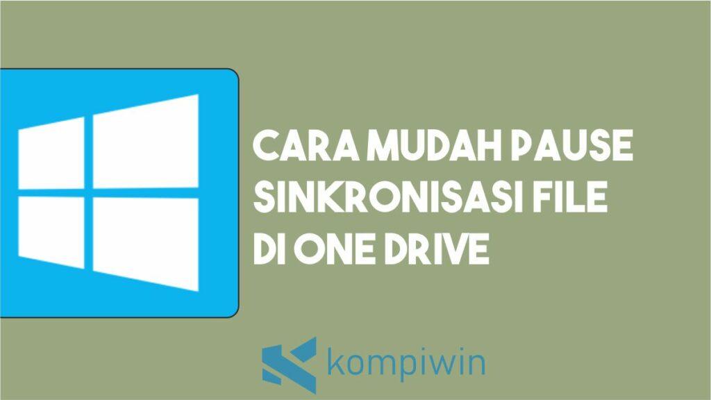Cara Pause Sinkronisasi File di One Drive