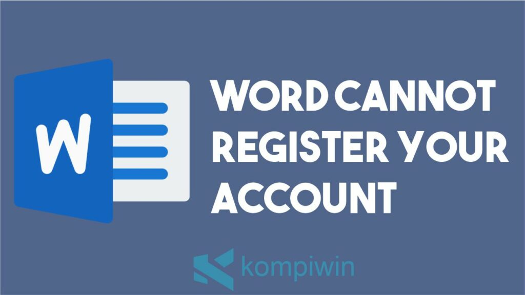 Word Cannot Register Your Account