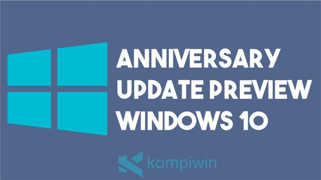 Anniversary Update Preview Windows 10