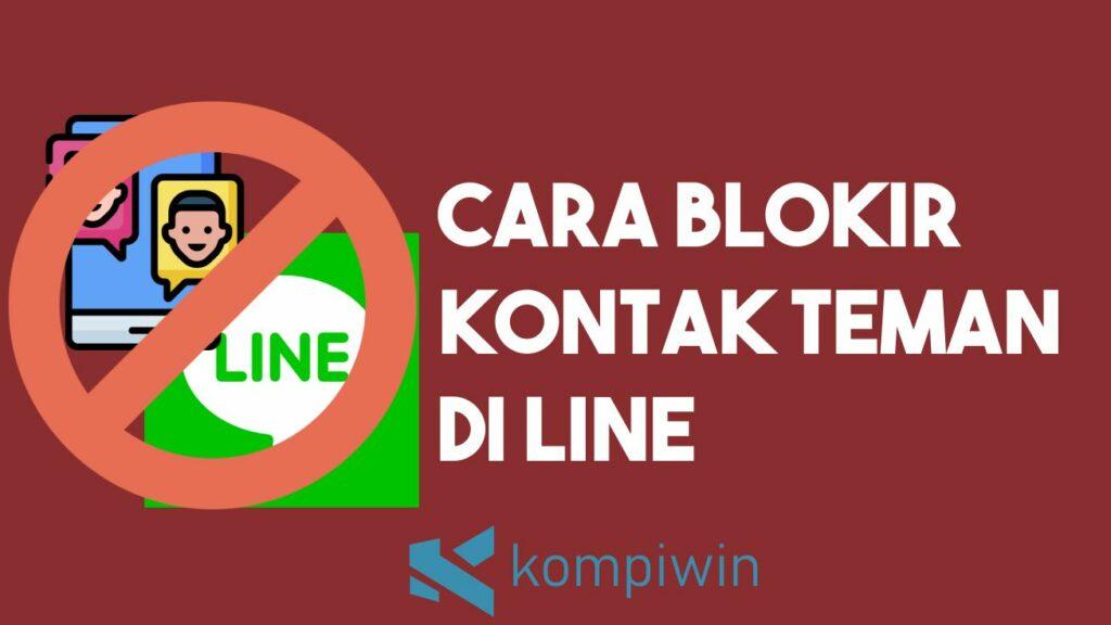Cara Blokir Kontak Teman di LINE