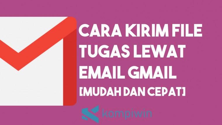 Cara Kirim File Tugas Lewat Email Gmail