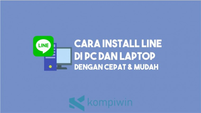 Cara Install LINE di PC dan Laptop