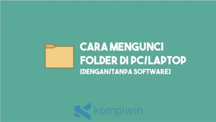 Cara Mengunci Folder di PC atau Laptop