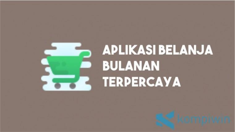 Aplikasi Belanja Bulanan Terpercaya di Indonesia