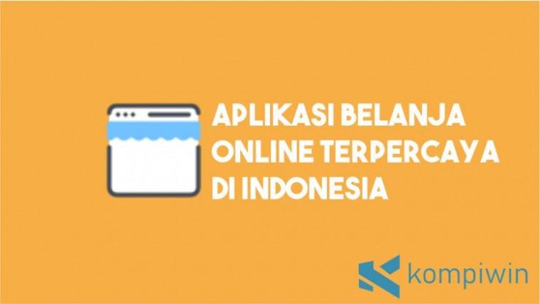 Aplikasi Belanja Online Terpercaya di Indonesia