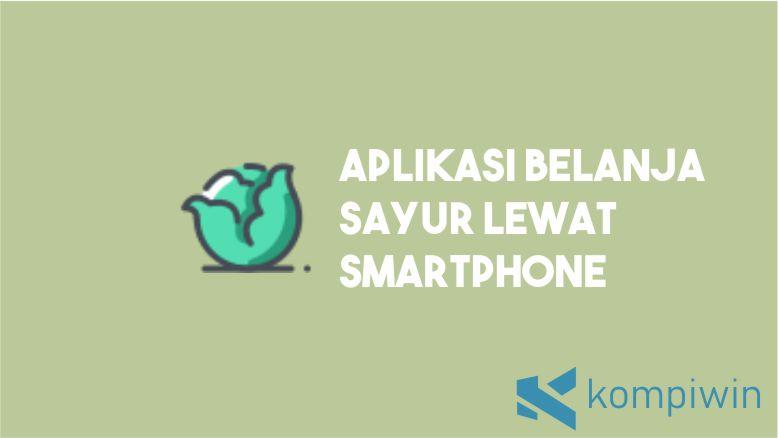 Aplikasi Belanja Sayur Online lewat Smartphone