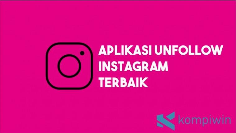 Aplikasi Unfollow Instagram Terbaik