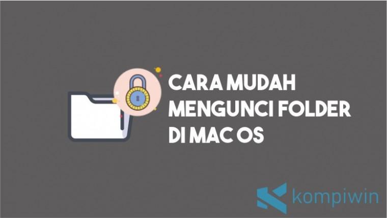 Cara Mengunci Folder di Mac OS
