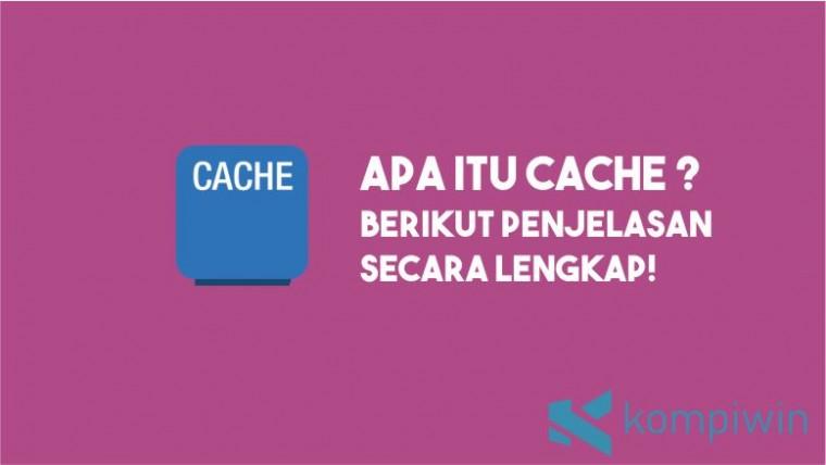 Pengertian Cache secara Lengkap