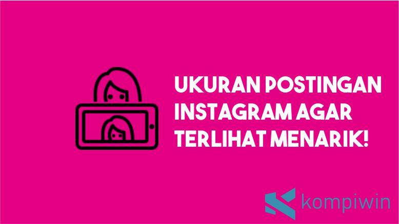 Ukuran Postingan Instagram