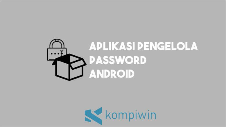 Aplikasi Pengelola Password Android