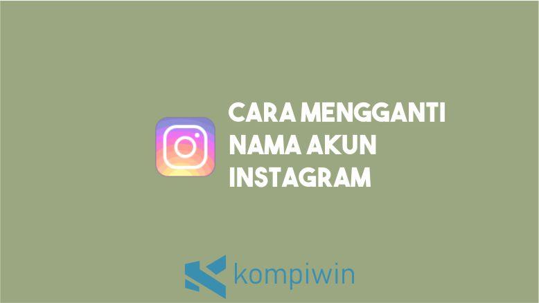 Cara Mengganti Nama Akun Instagram