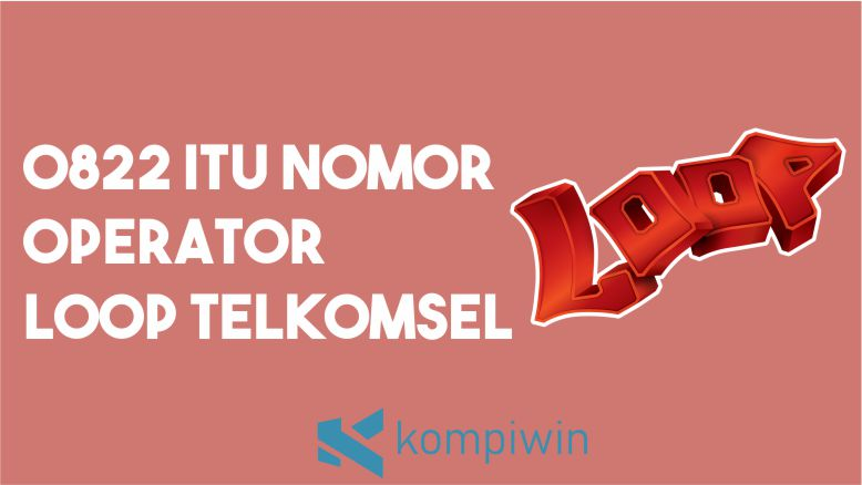 0822 Nomor Operator Loop Telkomsel