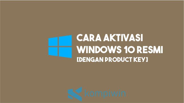 Cara Aktivasi Windows 10 Resmi [Product Key]