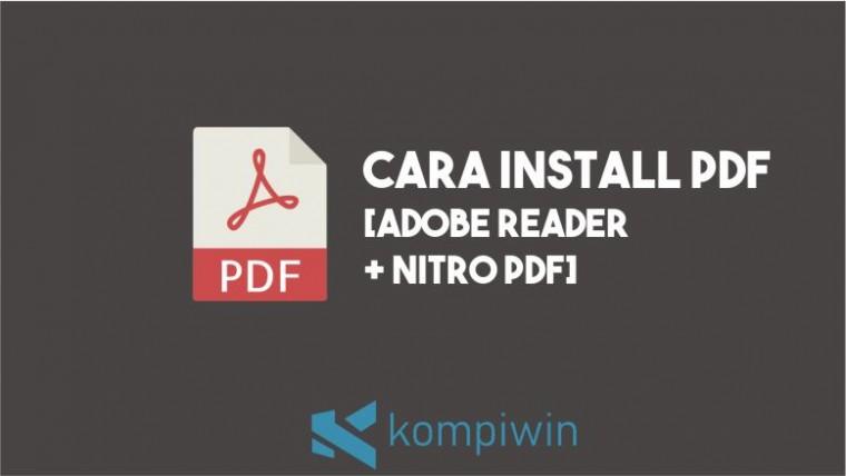 Cara Install PDF [Adobe Reader + Nitro PDF]