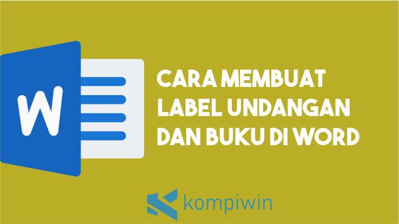 Cara Membuat Label Undangan dan Buku di Word