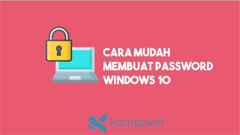 Cara Membuat Password Laptop Windows 10