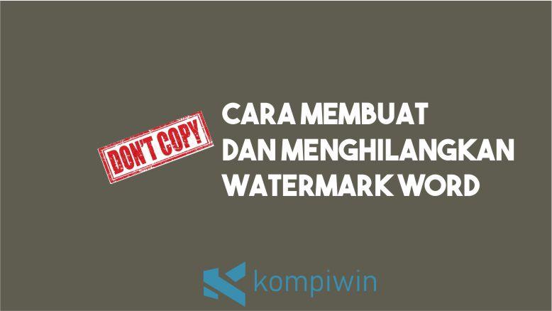 Cara Membuat dan Menghilangkan Watermark Word
