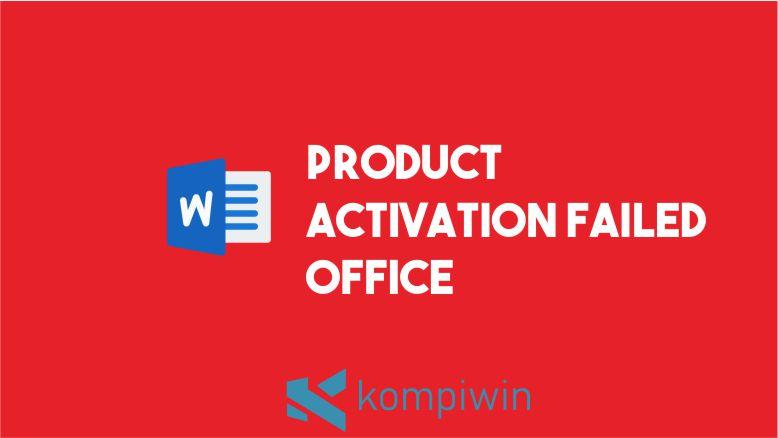 Cara Menghilangkan Tulisan Product Activated Failed pada Office