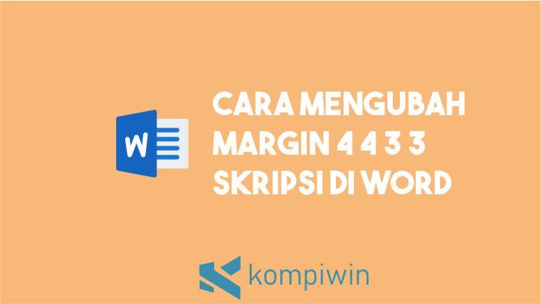 Cara Mengubah Margin 4 4 3 3 Skripsi di Word