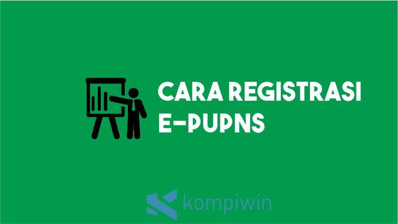 Cara Registrasi e-PUPNS