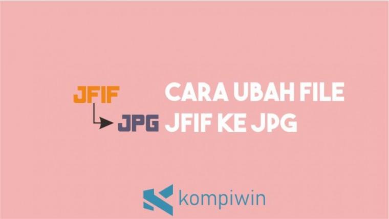 Cara Ubah JFIF ke JPG