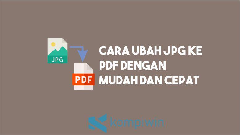 Cara Ubah JPG ke PDF dengan Mudah dan Cepat