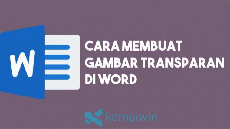 Cara Membuat Gambar Transparan di Word