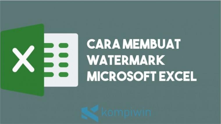 Cara Membuat Watermark Excel