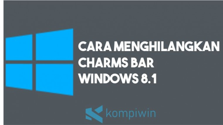 Cara Menghilangkan Charms Bar di Windows 8.1
