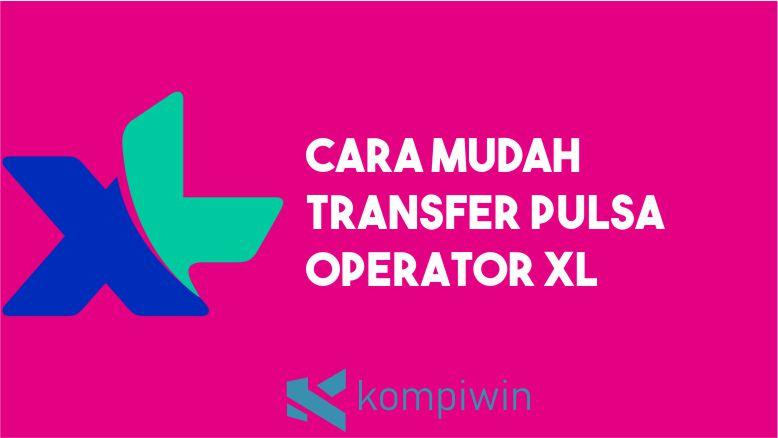 Cara Tranfer Pulsa XL