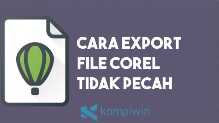Cara Export File Corel ke JPG atau PNG Tidak Pecah