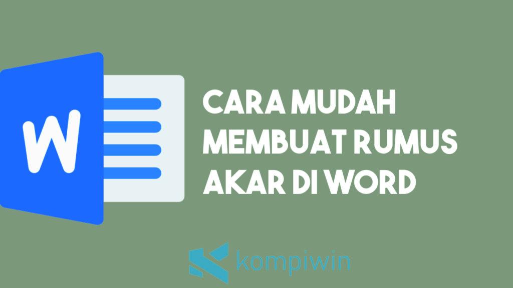 Cara Membuat Rumus Akar di Word