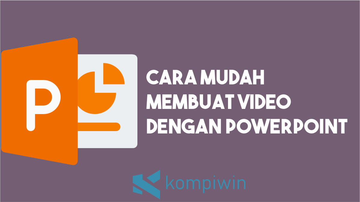 Cara Membuat Video dengan PowerPoint