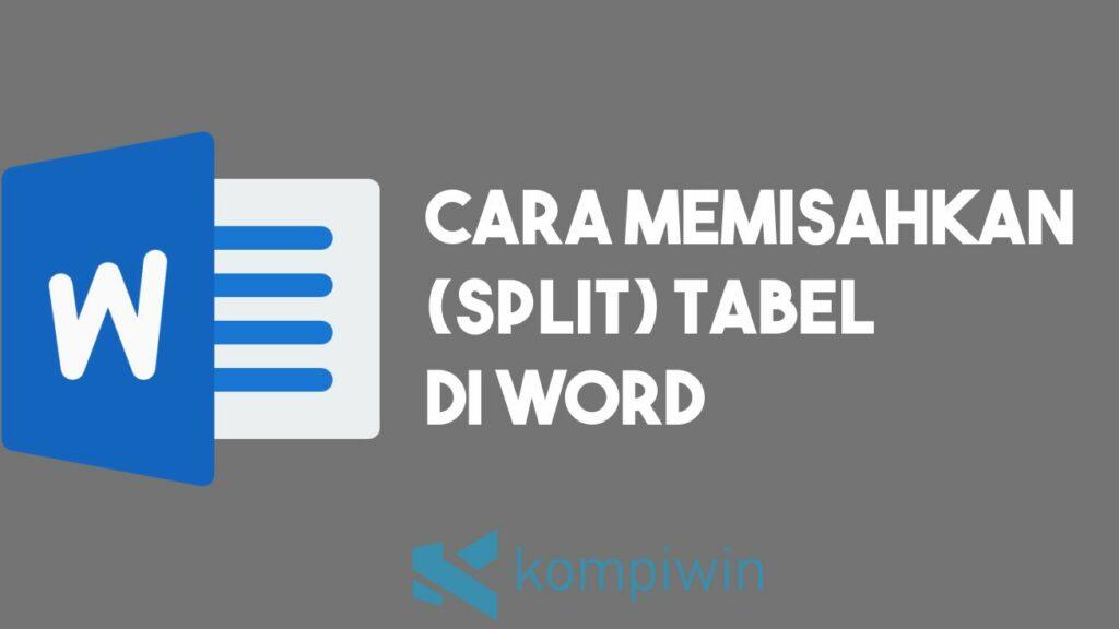 Cara Memisahkan (Split) Tabel di Word