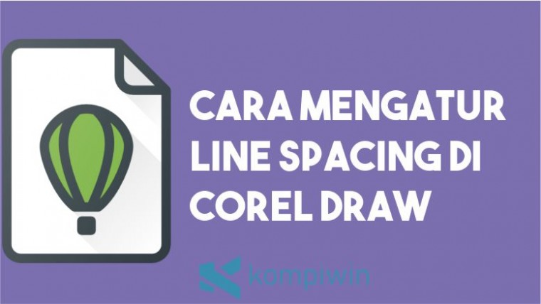 Cara Mengatur Line Spacing di Corel 4