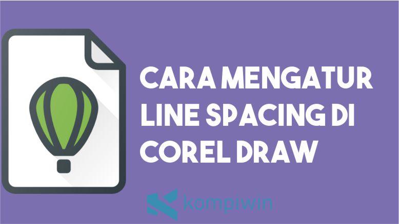 Cara Mengatur Line Spacing di Corel 1