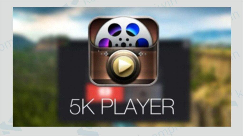 Aplikasi untuk Memutar Video di PC - 5K Player