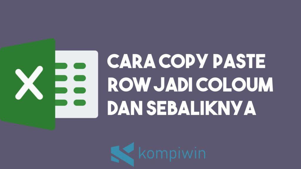 Cara Copy Paste Row Jadi Column dan Sebaliknya 1