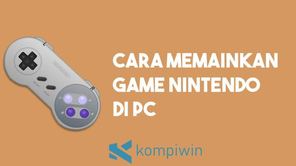 Cara Memainkan Game Nintendo di PC