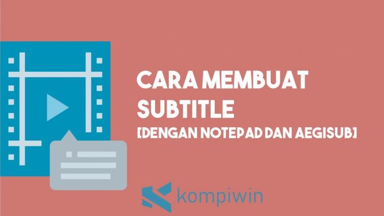 Cara Membuat Subtitle