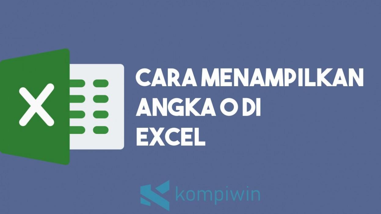 Cara Menampilkan Angka 0 di Excel
