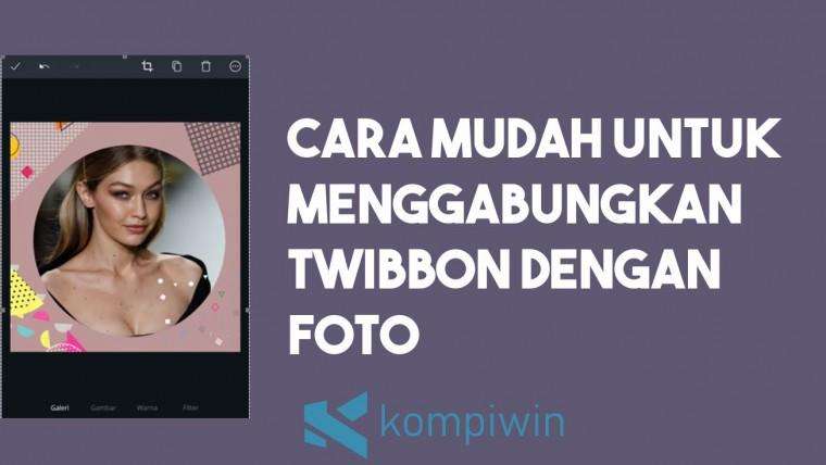 Cara Menggabungkan Twibbon dengan Foto