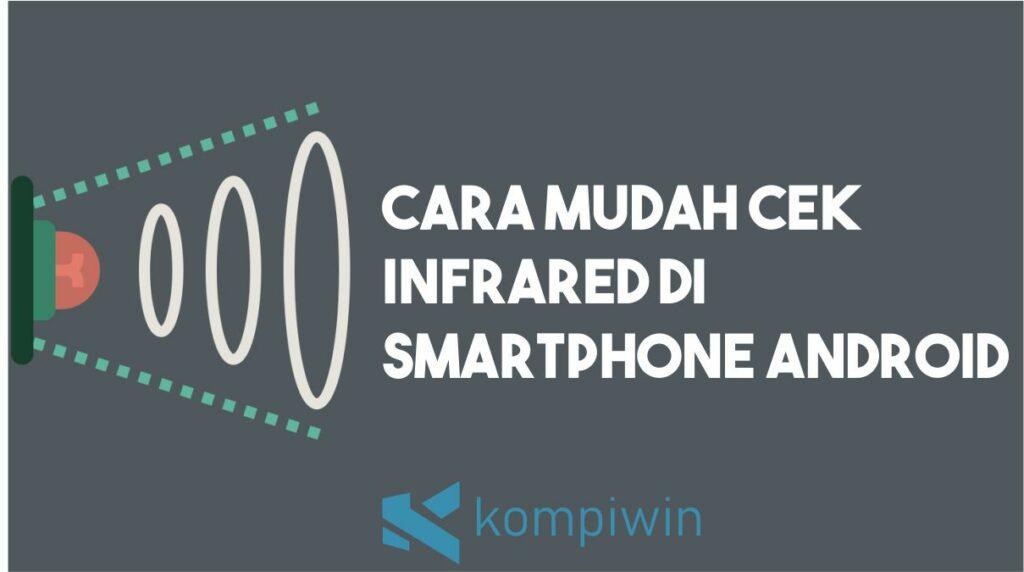 Cara Cek Infrared di Android