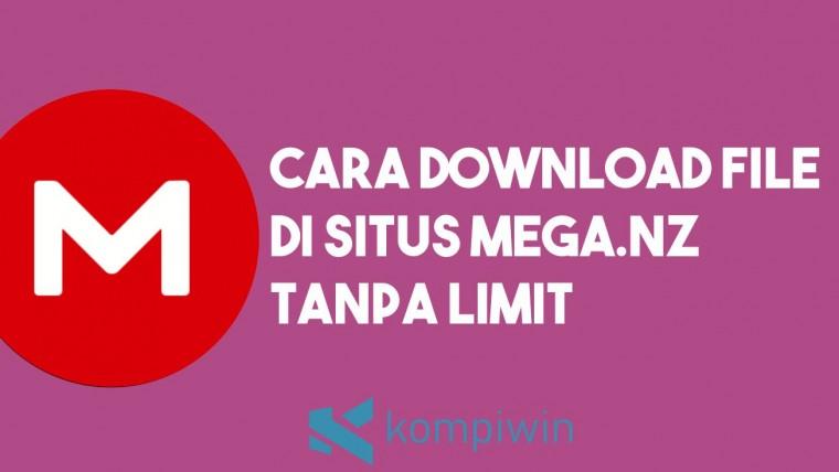 Cara Download File di Mega.nz Tanpa Limit