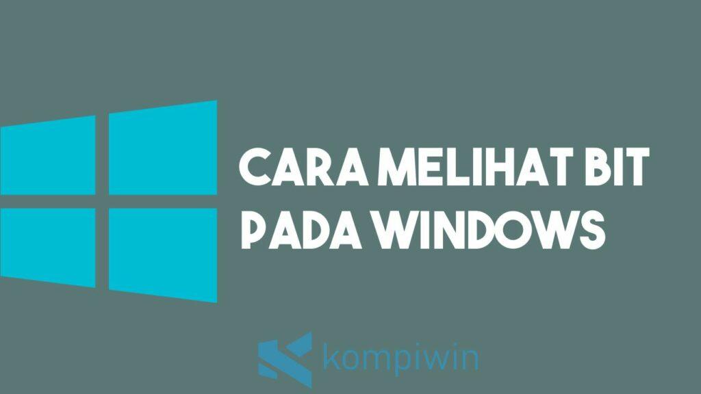 Cara Melihat Bit pada Windows